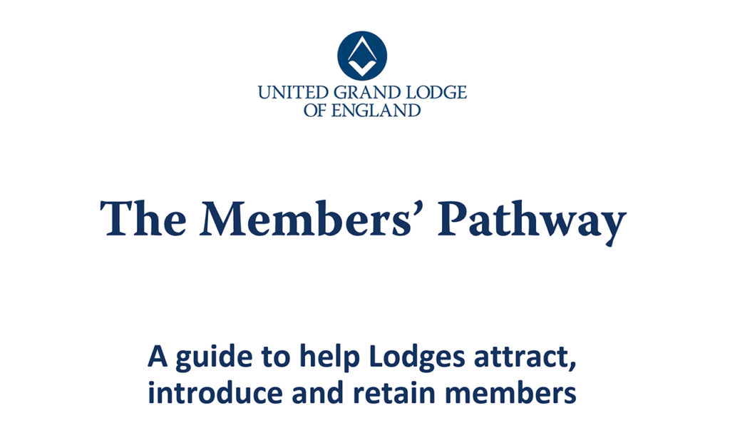 The Members' Pathway was introduced by UGLE in 2017 to increase membership
